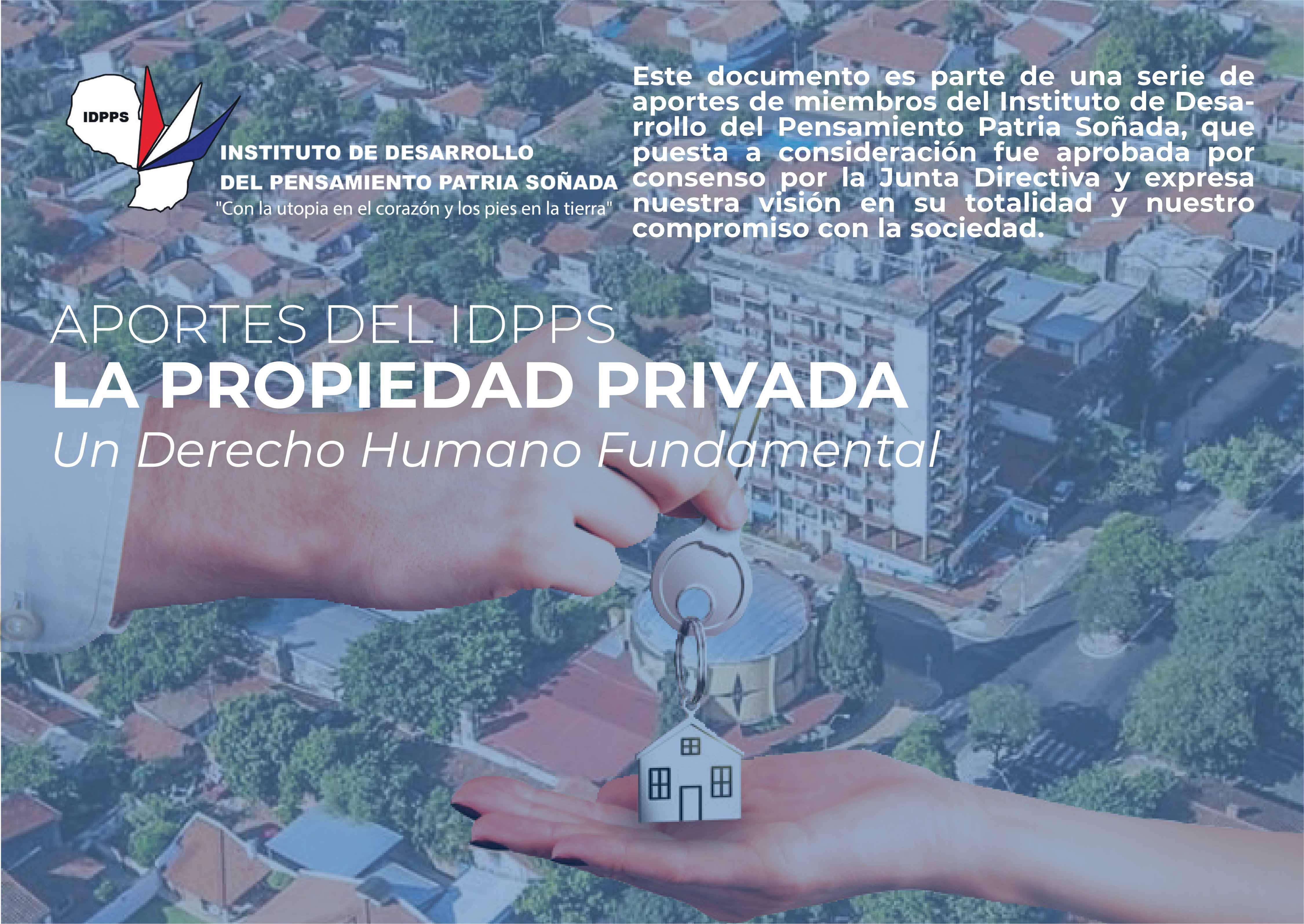 La Propiedad Privada. Un derecho humano fundamental.