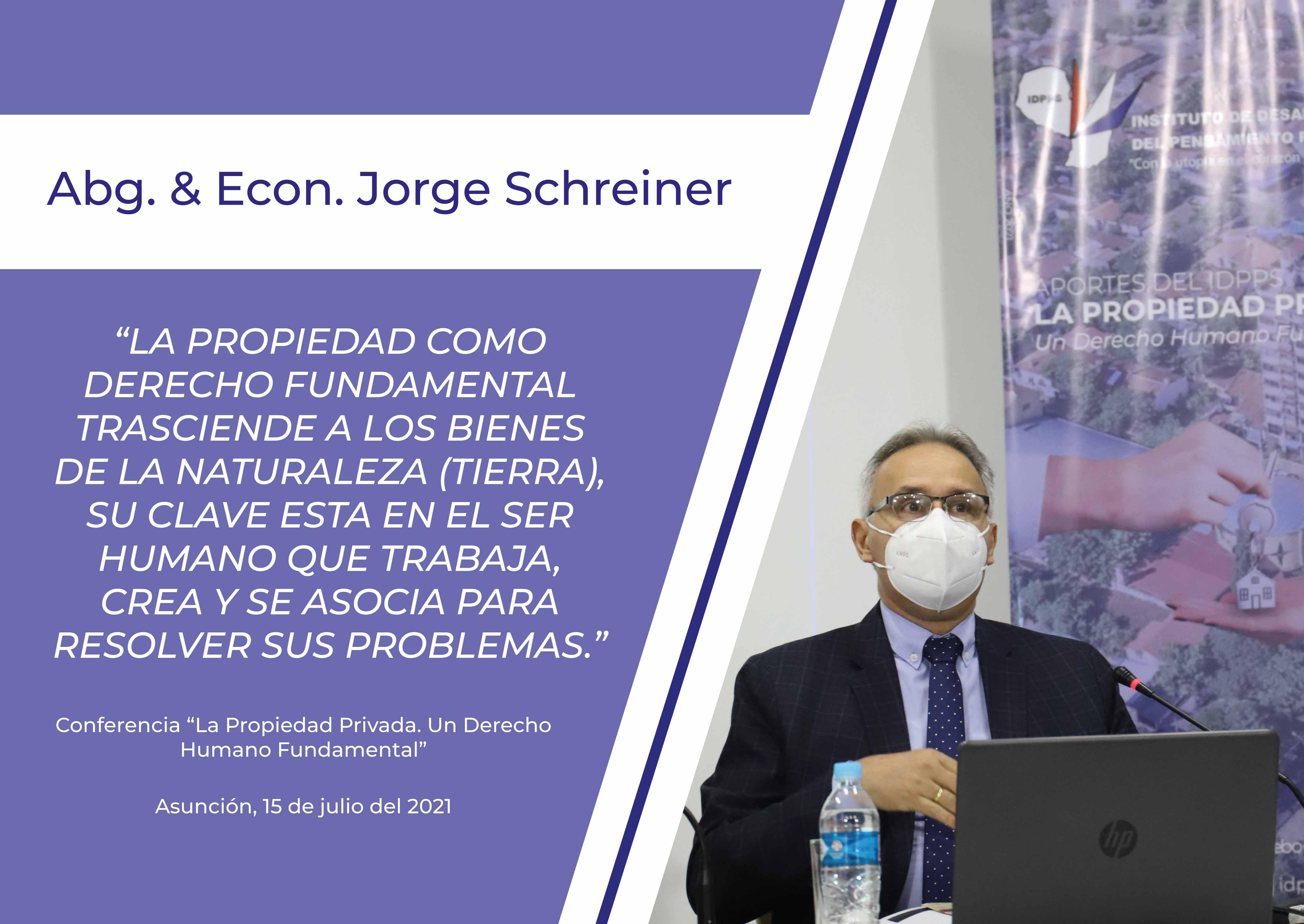 Enfoque Constitucional y Económico a la Propiedad Privada - Abg. & Econ. Jorge Schreiner