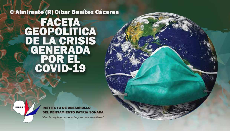 (COVID19) Faceta Geopolítica de la Crisis Generada por el Covid-19