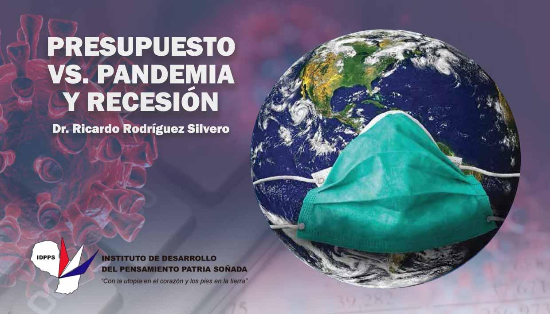 (COVID19) Presupuesto vs. Pandemia y Recesión
