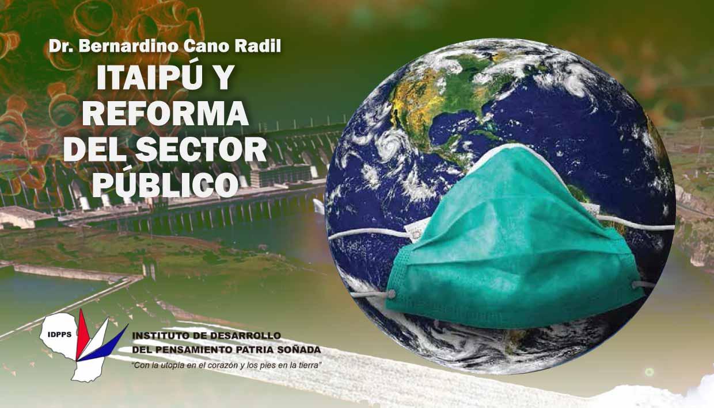 (COVID19) Itaipú y Reforma del Sector Público